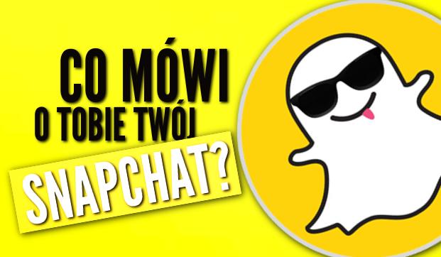Co mówi o Tobie Twój Snapchat?