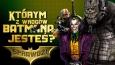 Którym z wrogów Batmana jesteś?