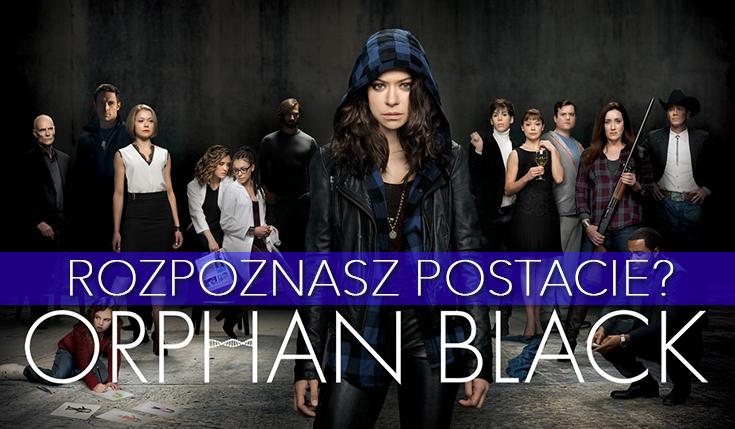 Orphan Black – znasz wszystkie postacie?