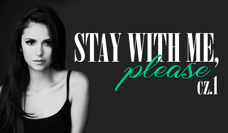 Stay With Me, Please #1