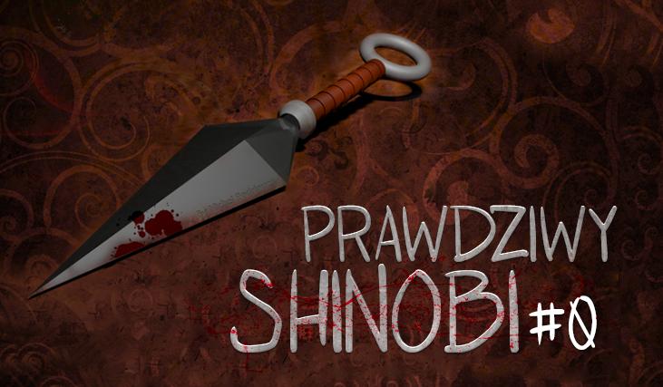 Prawdziwy shinobi #Wprowadzenie