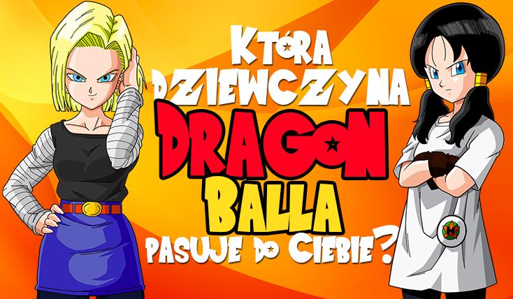 Która kobieca postać z Dragon Balla do Ciebie pasuje?