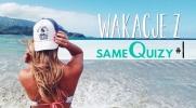 Wakacje z SameQuizy #1