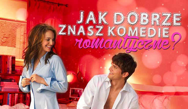 Czy znasz się na komediach romantycznych?