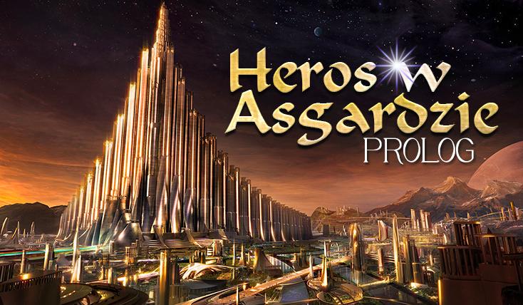 Heros w Asgardzie #Prolog