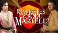 Kim jesteś z rodu Martellów?