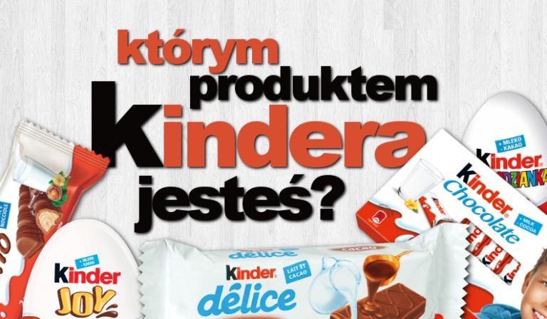 Którym produktem Kindera jesteś?