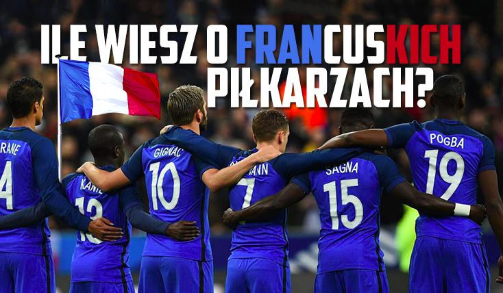 Ile wiesz o francuskich piłkarzach?