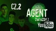 Agent Gwiazdy z YouTube #2