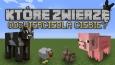 Które zwierzę z Minecrafta odzwierciedla Ciebie?