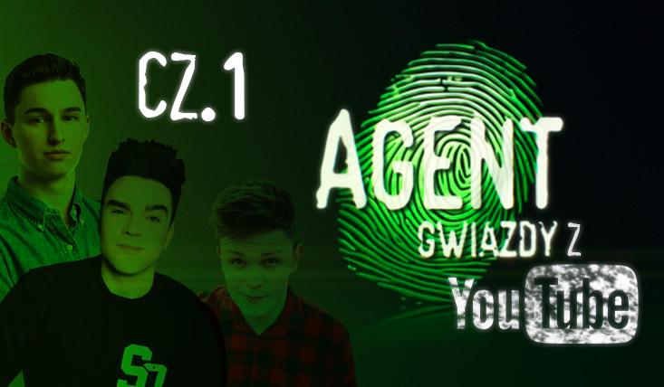 Agent Gwiazdy z YouTube #1