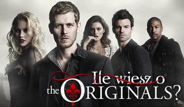 Co wiesz o The Originals?