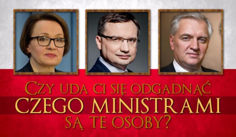 Czy uda Ci się odgadnąć czego ministrami są te osoby?