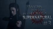 Twoja przygoda jako łowca w Supernatural #3