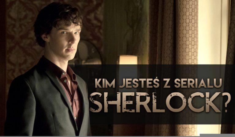 """Kim z serialu """"Sherlock"""" jesteś?"""