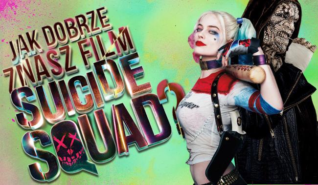 Jak dobrze znasz film Suicide Squad?