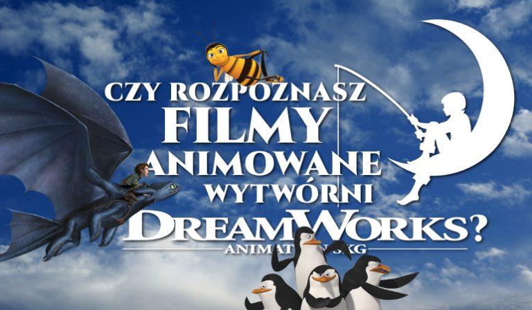 """Czy rozpoznasz filmy animowane wytwórni """"Dreamworks Pictures Films""""?"""