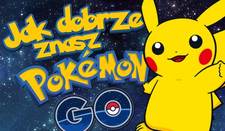 Jak dobrze znasz grę Pokemon GO?
