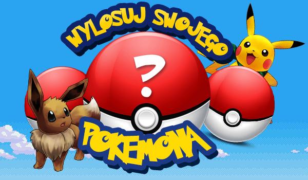 Wylosuj swojego Pokemona!