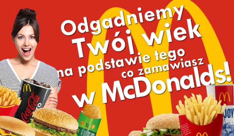 Odgadniemy Twój wiek na podstawie tego, co zamawiasz w McDonald's!