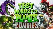 """Test wiedzy o """"Plants vs Zombies""""!"""