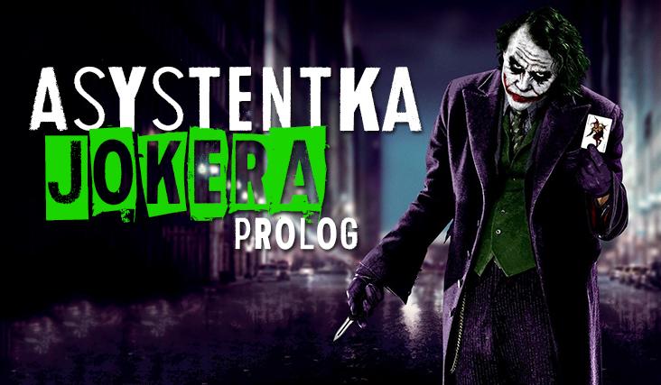 Asystentka Jokera #PROLOG