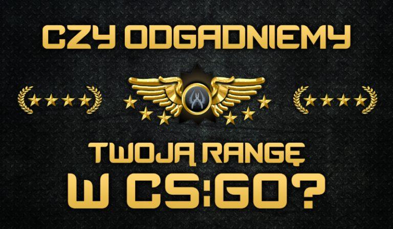 Czy odgadniemy Twoją rangę w CS:GO?
