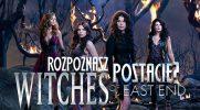 """Czy rozpoznasz wszystkie postacie z """"Witches of East End""""?"""