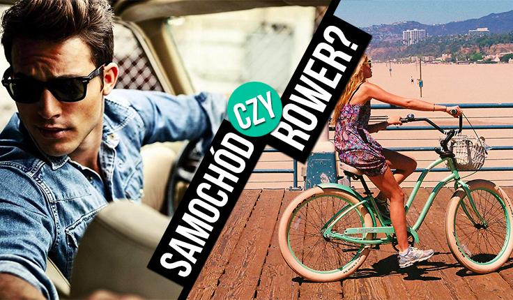 Co pasuje do Ciebie bardziej: rower czy samochód?