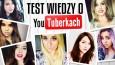 Test wiedzy o YouTuberkach!
