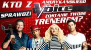 """Kto z amerykańskiego """"The Voice"""" zostanie Twoim trenerem?"""