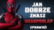 Jak dobrze znasz Deadpoola?