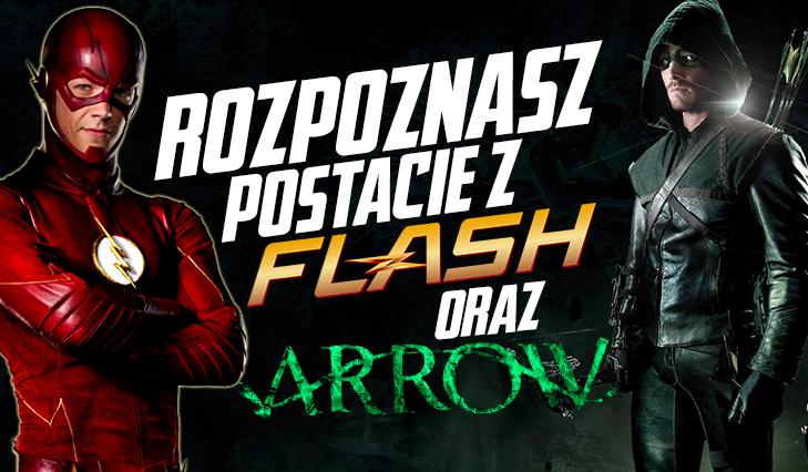"""Czy rozpoznasz wszystkie postacie z seriali """"Arrow"""" i """"Flash""""?"""