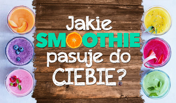 Jakie smoothie do Ciebie pasuje?