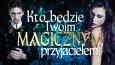 Z kim zaprzyjaźniłbyś się w magicznej krainie?