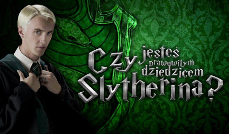 Czy jesteś prawowitym dziedzicem Slytherina?