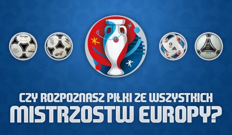 Czy rozpoznasz piłki ze wszystkich Mistrzostw Europy?