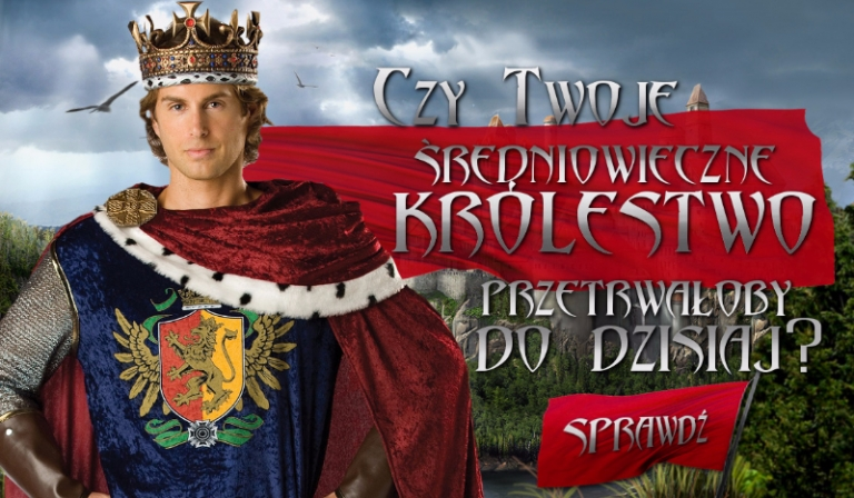 Czy Twoje średniowieczne królestwo przetrwałoby do dzisiaj?