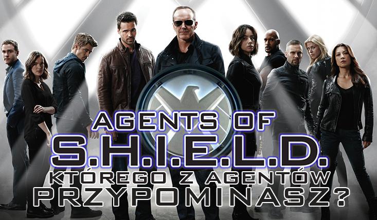 Kogo z Agentów T.A.R.C.Z.Y. przypominasz?