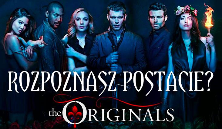 """Czy uda Ci się rozpoznać postacie z """"The Originals""""?"""