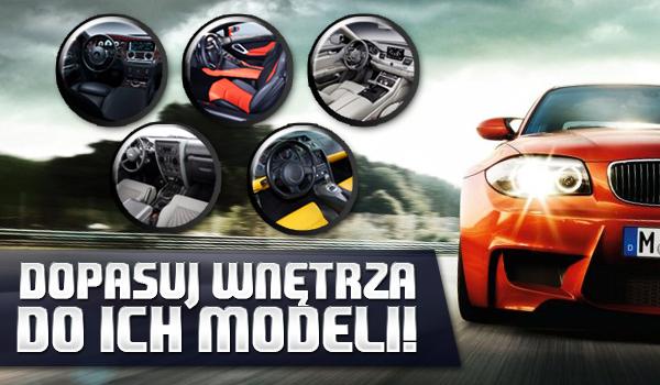 Dopasuj wnętrza samochodów do ich modeli!