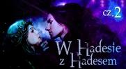 Z Hadesem w Hadesie #2
