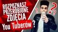 Czy rozpoznasz polskich YouTuberów po przerobionych zdjęciach?