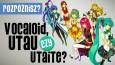 Vocaloid, Utau czy Utaite?