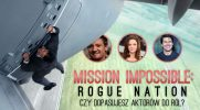 """Czy uda Ci się dopasować aktorów do ich ról z filmu """"Mission Impossible: Rogue Nation""""?"""