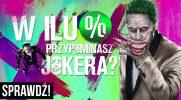 W ilu procentach przypominasz Jokera?