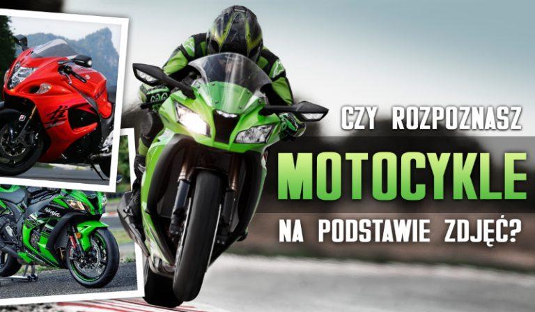 Czy rozpoznasz motocykle na podstawie ich zdjęć?