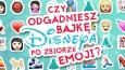 Czy odgadniesz bajkę Disneya po zbiorze emoji?