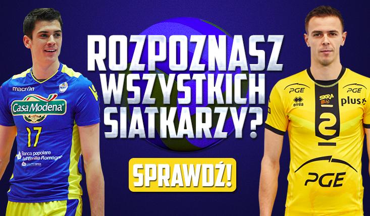 Czy potrafisz rozpoznać polskich i zagranicznych siatkarzy?