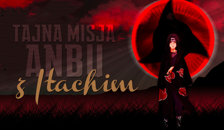Tajna misja ANBU z Itachim!
